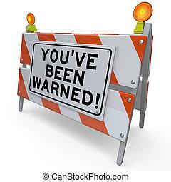 危險, 警告, been, 簽署, 建設, youve, 警告, 路