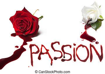 流血, 玫瑰, 激情